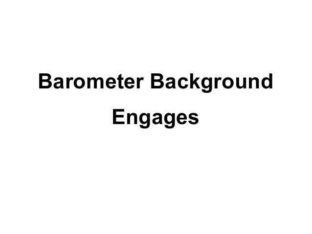 Barometer Background      Engages
