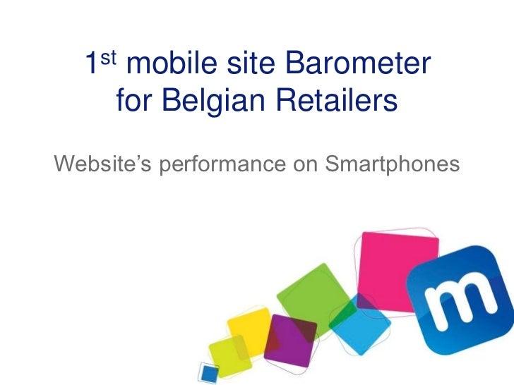1st mobile site Barometer     for Belgian RetailersWebsite's performance on Smartphones