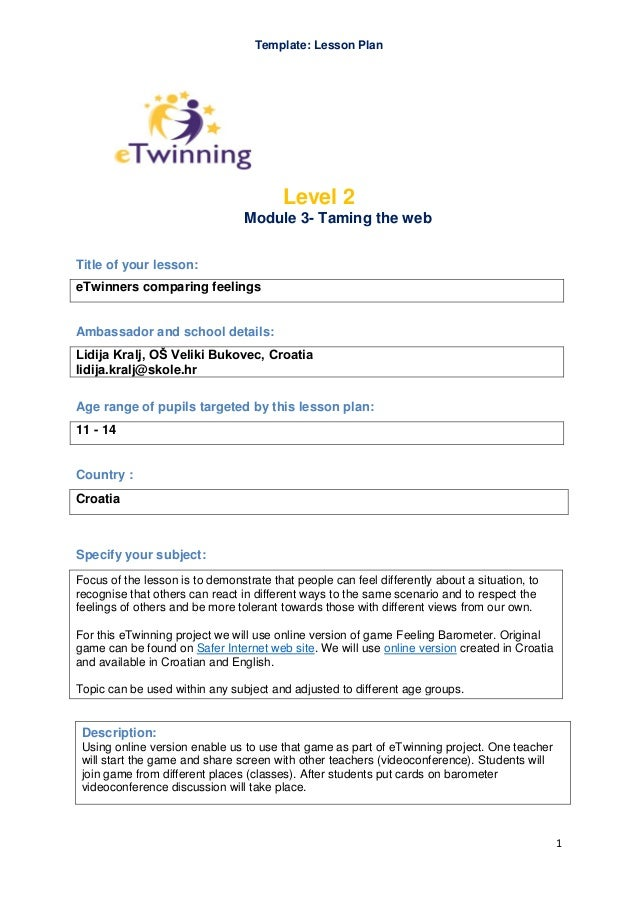 Template: Lesson Plan  Level 2 Module 3- Taming the web Title of your lesson: eTwinners comparing feelings  Ambassador and...