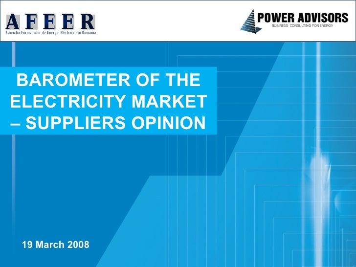 Asociatia Furnizorilor de Energie Electrica din Romania        BAROMETER OF THE   ELECTRICITY MARKET   – SUPPLIERS OPINION...