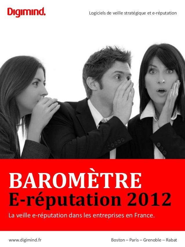 Logiciels de veille stratégique et e-réputation BAROMÈTRE E-réputation 2012 La veille e-réputation dans les entreprises en...