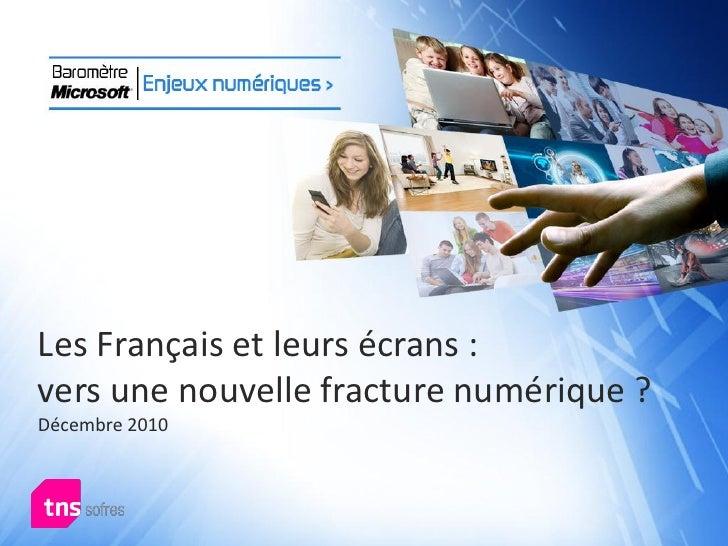Les Français et leurs écrans :vers une nouvelle fracture numérique ?Décembre 2010