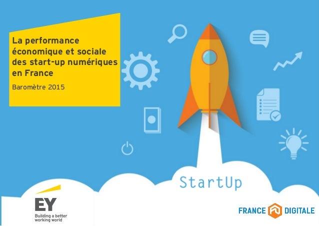 La performance économique et sociale des start-up numériques en France Baromètre 2015