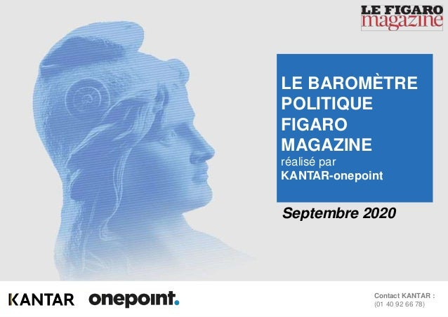 1Baromètre Figaro Magazine – Septembre 2020 Contact KANTAR : (01 40 92 66 78) Septembre 2020 LE BAROMÈTRE POLITIQUE FIGARO...