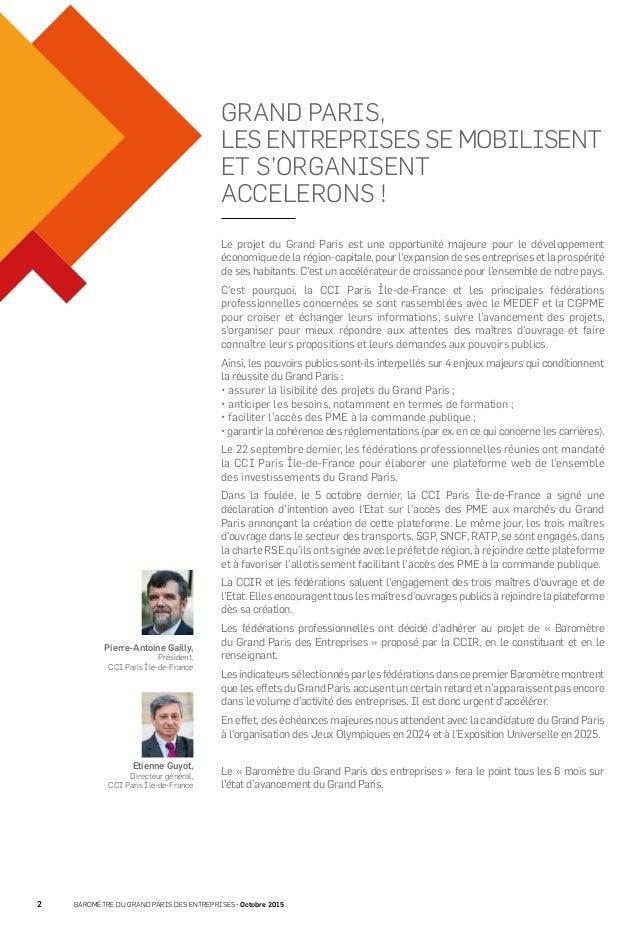 2 BAROMÈTRE DU GRAND PARIS DES ENTREPRISES • Octobre 2015 Pierre-Antoine Gailly, Président, CCI Paris Île-de-France Etienn...
