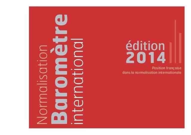 Baromètre  édition  2014  Normalisation  international Position française  dans la normalisation internationale