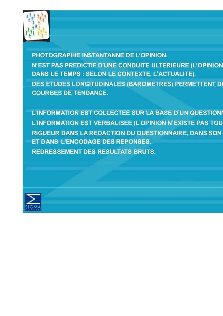 POUR UNE INFORMATION FIABLE ET VALIDE, LES SONDAGES D'OPINION DOIVENT APPLIQUERUNE DEMARCHE SCIENTIFIQUE.1. DEMARCHE STRUC...
