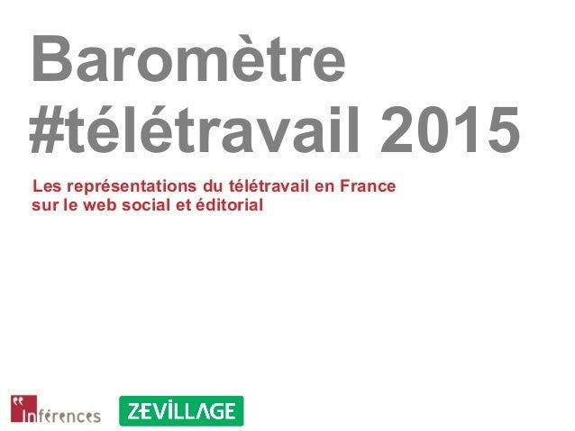 Baromètre #télétravail 2015 Les représentations du télétravail en France sur le web social et éditorial