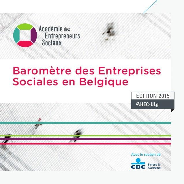 Avec le soutien de Baromètre des Entreprises Sociales en Belgique @HEC-ULg Edition 2015