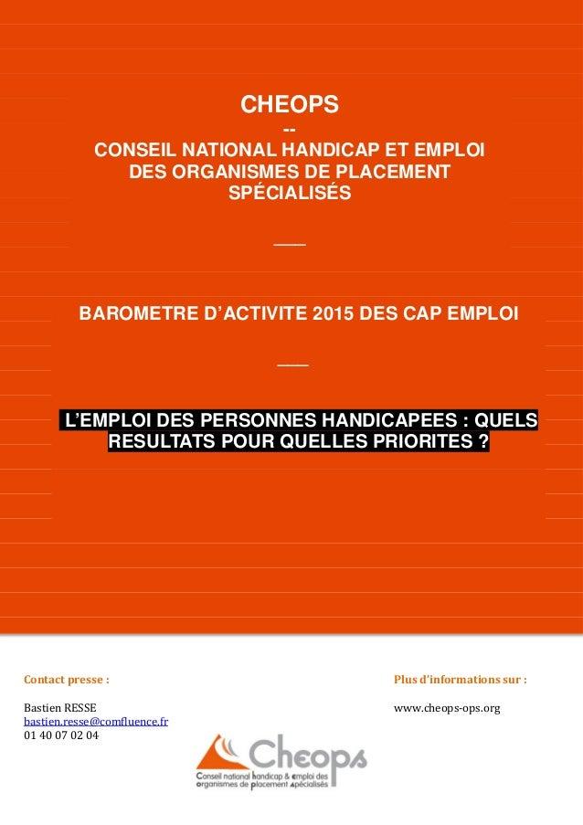 CHEOPS -- CONSEIL NATIONAL HANDICAP ET EMPLOI DES ORGANISMES DE PLACEMENT SPÉCIALISÉS ___ BAROMETRE D'ACTIVITE 2015 DES CA...