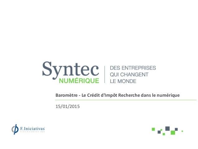 Baromètre - Le Crédit d'Impôt Recherche dans le numérique 15/01/2015