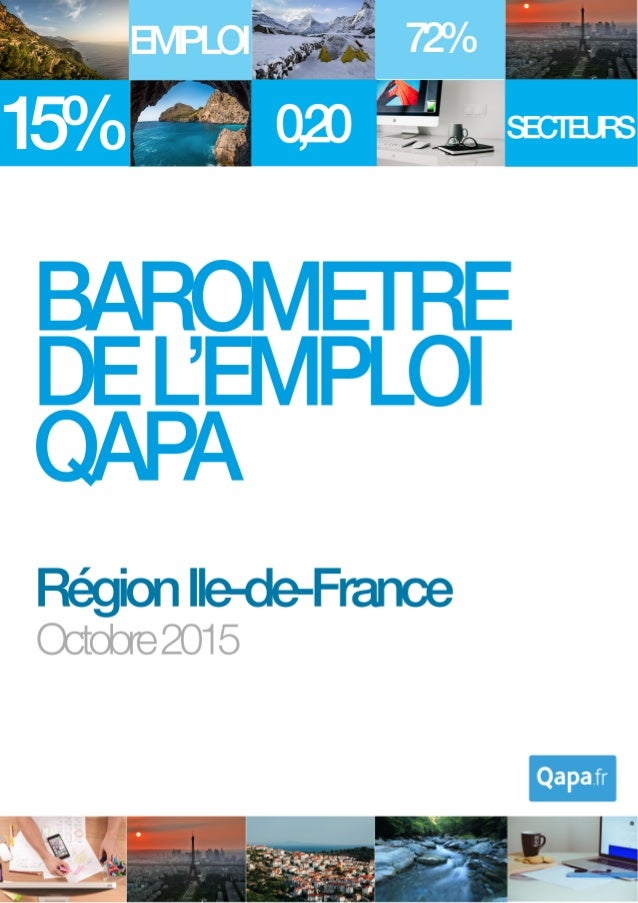 Octobre 2015 - Baromètre de l'emploi en région Ile-de-France par Qapa - Tous droits réservés. 1