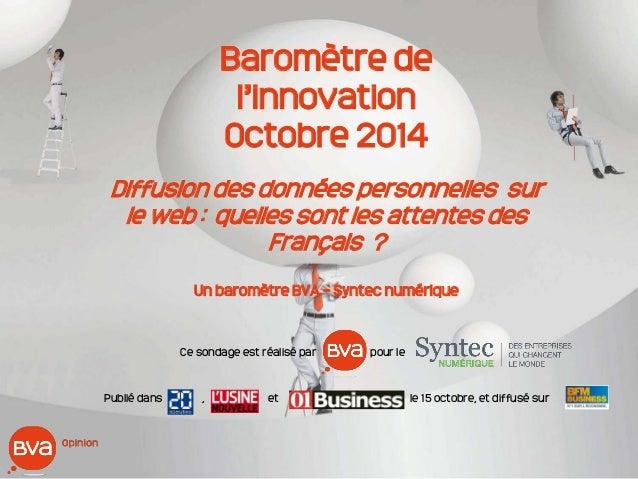 Baromètre de l'innovation Octobre 2014 Diffusion des données personnelles sur le web : quelles sont les attentes des Franç...