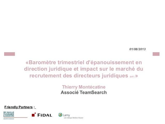 01/08/2013  «Baromètre trimestriel d'épanouissement en direction juridique et impact sur le marché du recrutement des dire...