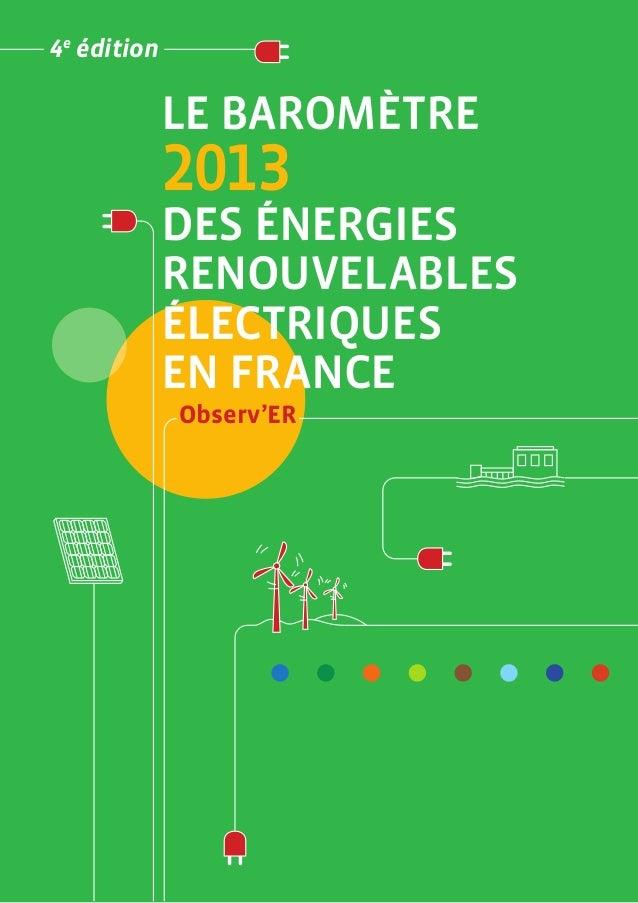 4e édition  LE BAROMÈTRE  2013  DES ÉNERGIES RENOUVELABLES ÉLECTRIQUES EN FRANCE Observ'ER