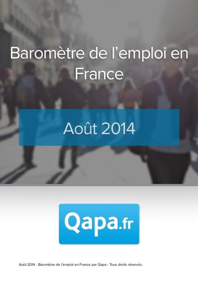 ! Août 2014 - Baromètre de l'emploi en France par Qapa - Tous droits réservés. Baromètre de l'emploi en France Août 2014