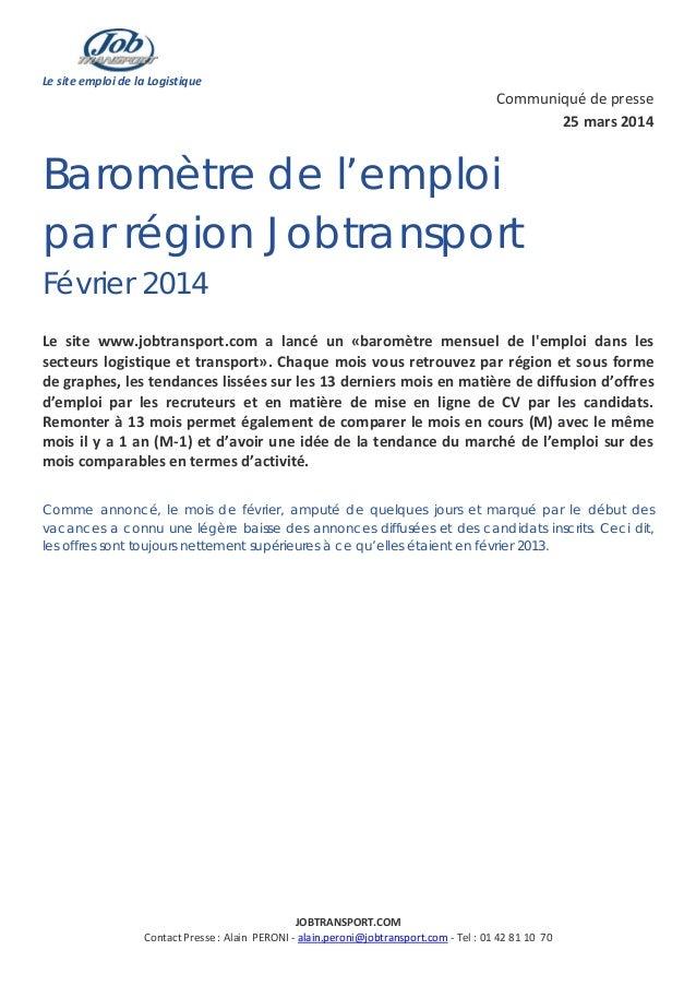 Le site emploi de la Logistique Communiqué de presse 25 mars 2014 Baromètre de l'emploi par région Jobtransport Février 20...