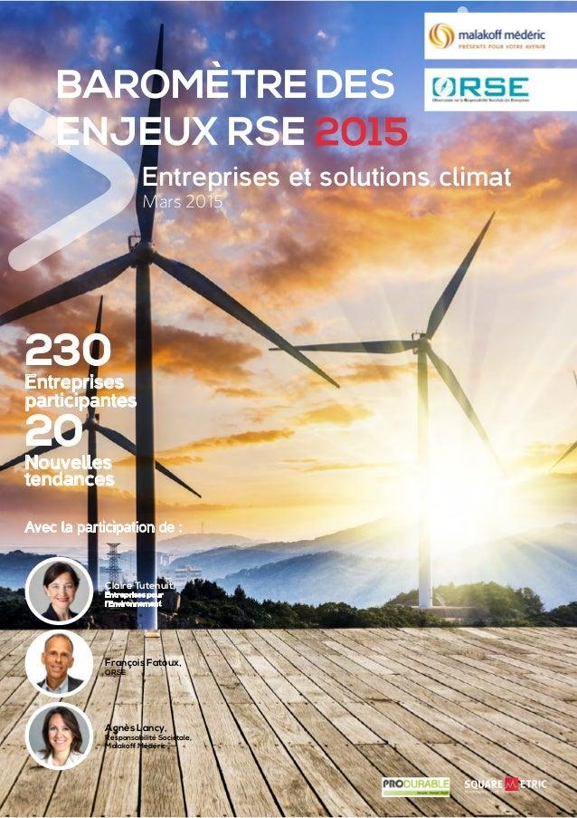 BAROMÈTRE DES ENJEUX RSE 2015 Entreprises et solutions climat Mars 2015 230 Entreprises participantes 20 Nouvelles tendanc...