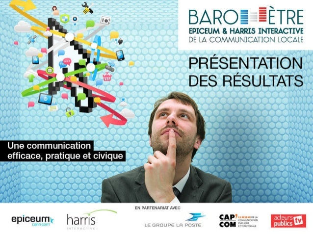 BARO§ §ÈTRE EPICEUM & HARRIS INTERACTIVE  ••  DE LA COMMUNICATION LOCALE  PRÉSENTAf iOfJ DES RÉSU I:-TA S T  ~  harns  IN1...
