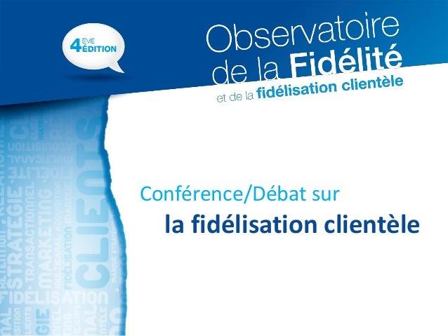 Conférence/Débat sur  la fidélisation clientèle