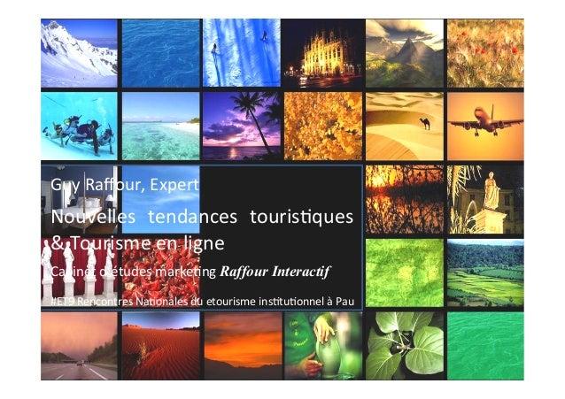 § Raffour Interactif § Cabinet d'études marketing § Spécialisé tourisme § www.raffour-interactif.fr § § Document pro...