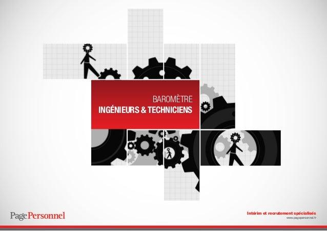 BAROMÈTRE INGÉNIEURS & TECHNICIENS  Intérim et recrutement spécialisés www.pagepersonnel.fr