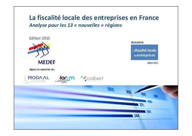 LafiscalitélocaledesentreprisesenFrance Analysepourles13« nouvelles »régions Edition2015 Lafiscalitélocale ...