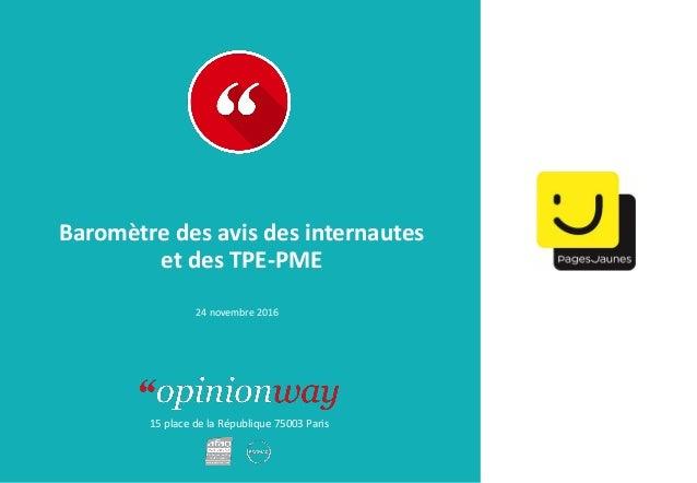 15 place de la République 75003 Paris Baromètre des avis des internautes et des TPE-PME 24 novembre 2016
