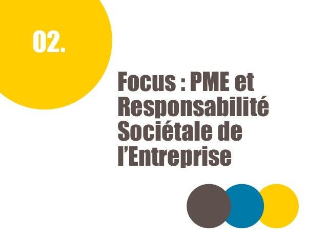 TRÉSORERIE, INVESTISSEMENT ET CROISSANCE DES PME | BAROMÈTRE TRIMESTRIEL | SEPTEMBRE 2018 02. Focus : PME et Responsabilit...