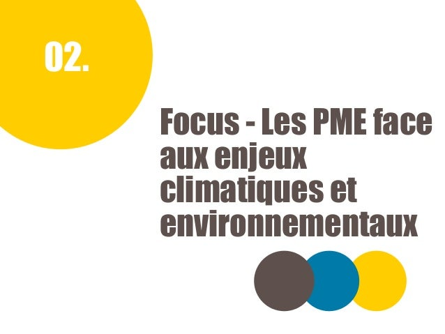TRÉSORERIE, INVESTISSEMENT ET CROISSANCE DES PME | BAROMÈTRE TRIMESTRIEL | NOVEMBRE 2019 02. Focus - Les PME face aux enje...