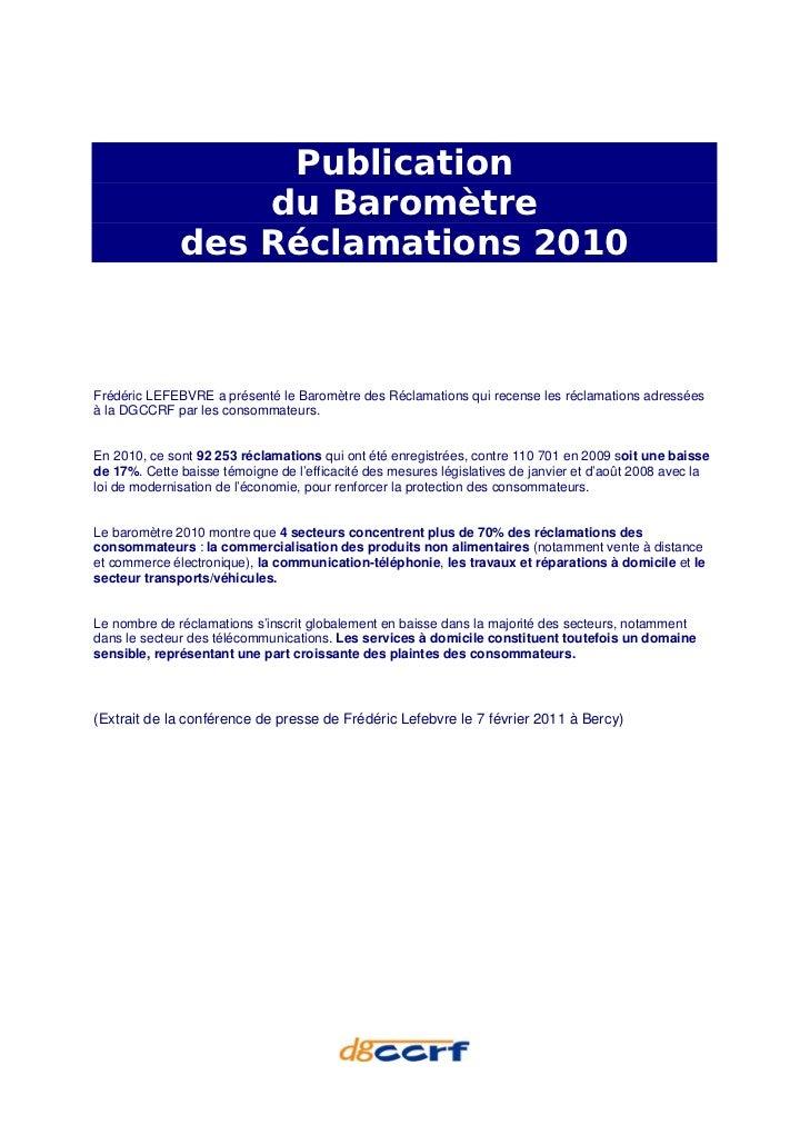 Publication                  du Baromètre              des Réclamations 2010Frédéric LEFEBVRE a présenté le Baromètre des ...