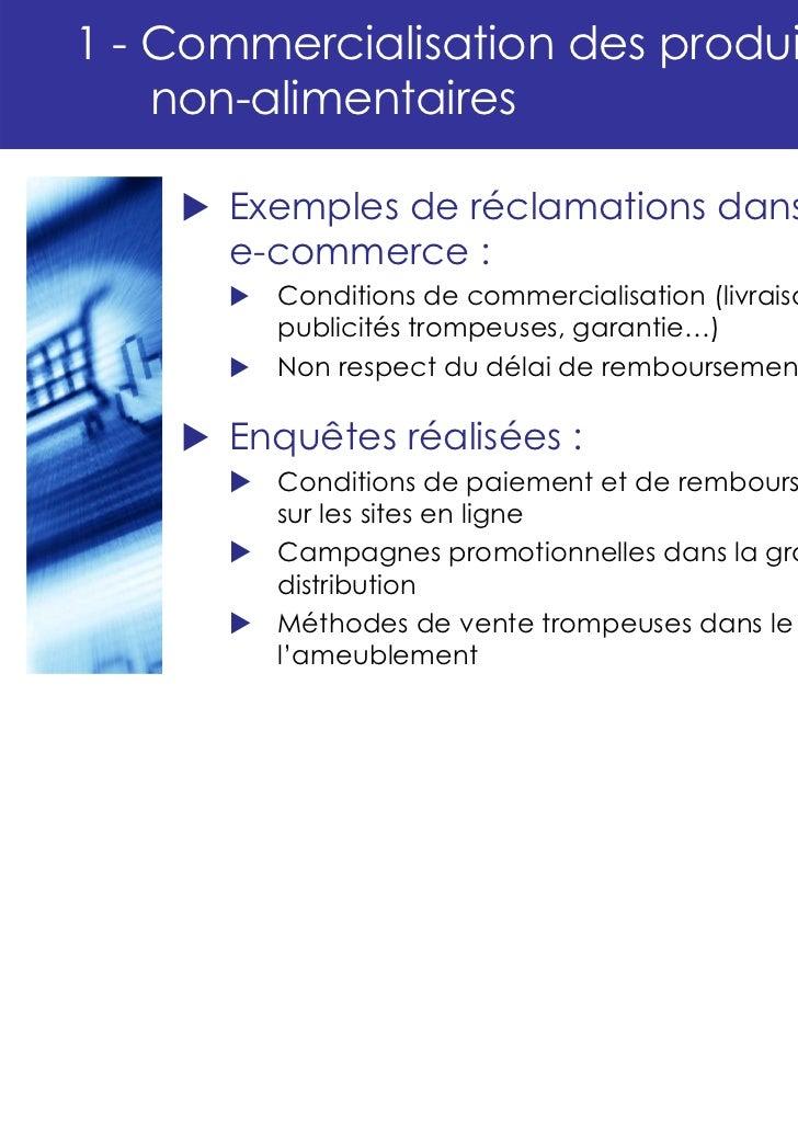 1 - Commercialisation des produits    non-alimentaires      Exemples de réclamations dans le      e-commerce :         Con...