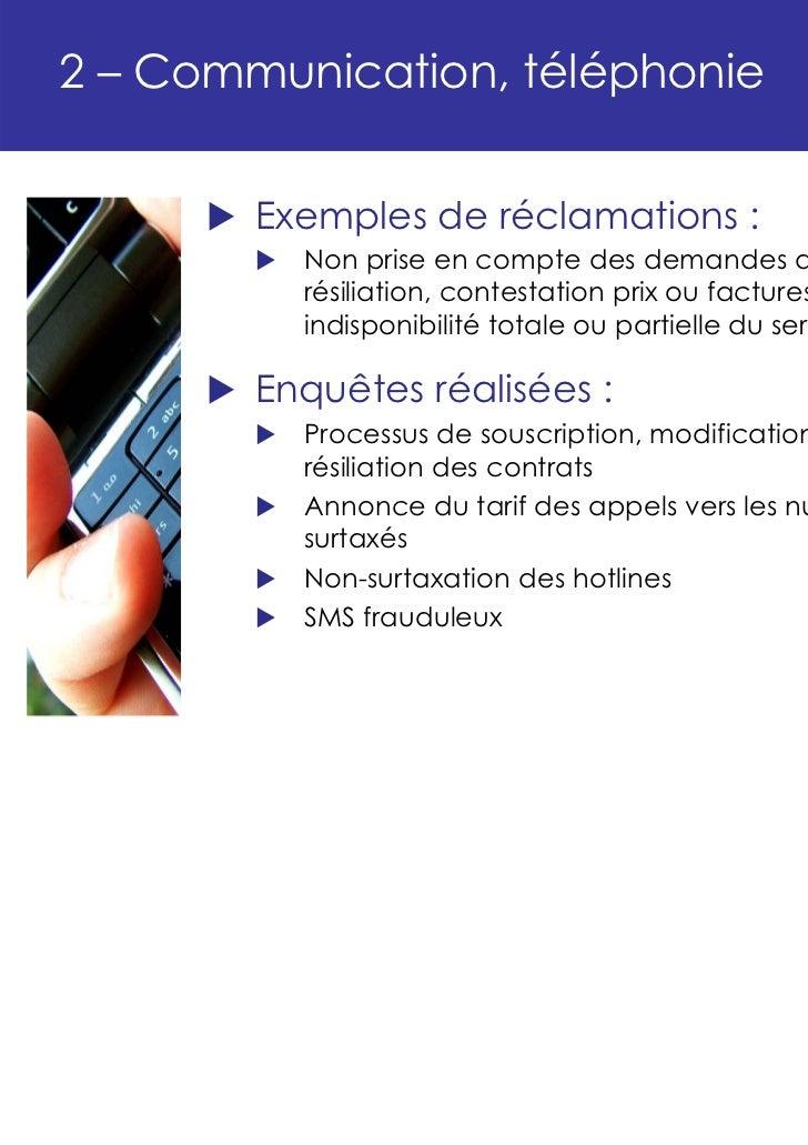 2 – Communication, téléphonie        Exemples de réclamations :          Non prise en compte des demandes de          rési...