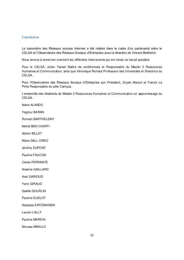 37 Conclusion Le baromètre des Réseaux sociaux internes a été réalisé dans le cadre d'un partenariat entre le CELSA et l'O...