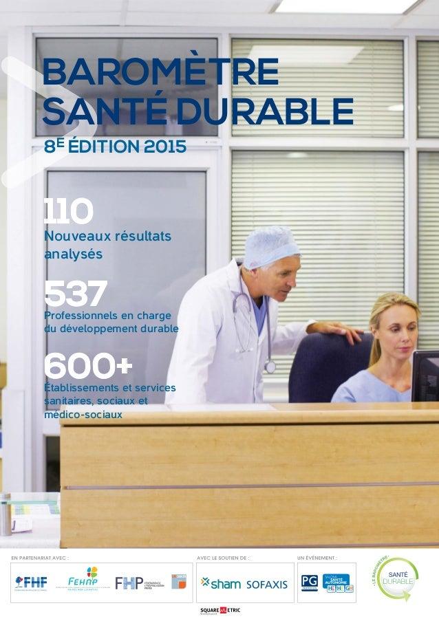 BaromètreSantéDurablepage.1 110 Nouveaux résultats analysés 537Professionnels en charge du développement durable 600+établ...