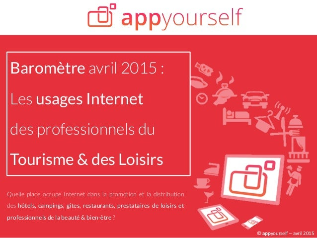 ©  appyourself  –  avril  2015  ©  appyourself  –  avril  2015   Baromètre avril 2015 : Les usages Int...
