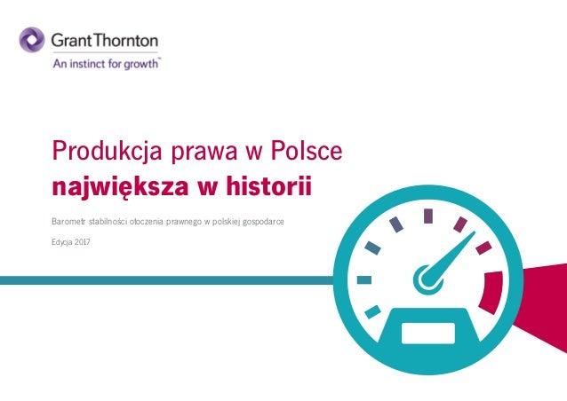 Produkcja prawa w Polsce największa w historii Barometr stabilności otoczenia prawnego w polskiej gospodarce Edycja 2017