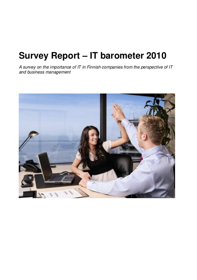 Survey Report – IT barometer 2010 A survey on the importance of IT in Finnish companies from the perspective of IT and bus...