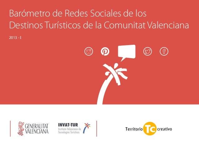 Barómetro de Redes Sociales de los Destinos Turísticos de la Comunitat Valenciana 2013 - I