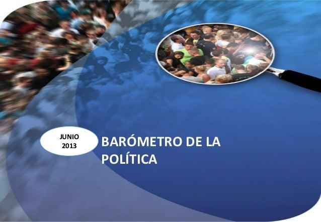 BARÓMETRO DE LA POLÍTICA JUNIO 2013