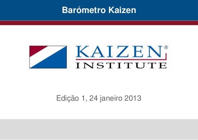 Barómetro KaizenEdição 1, 24 janeiro 2013