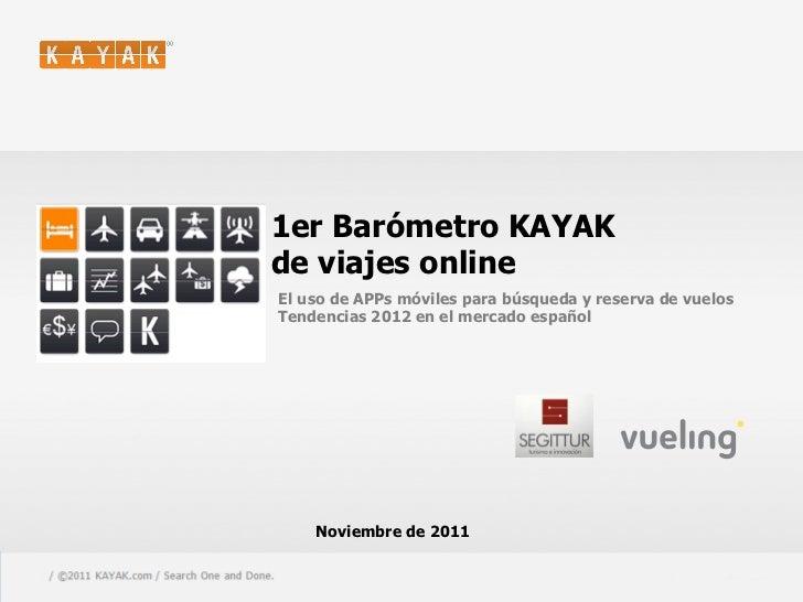 1er Barómetro KAYAK                                         de viajes online                                             E...