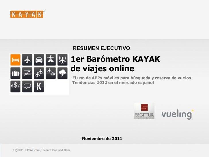 RESUMEN EJECUTIVO                                         1er Barómetro KAYAK                                         de v...