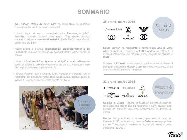 SOMMARIO 35 brand, marzo 2015 23 brand, marzo 2015 Louis Vuitton ha raggiunto il numero più alto di view, oltre 1 milione,...
