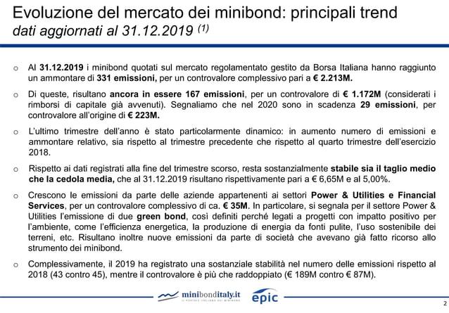 Evoluzione del mercato dei minibond: principali trend dati aggiornati al 31.12.2019 (1) 2 o Al 31.12.2019 i minibond quota...
