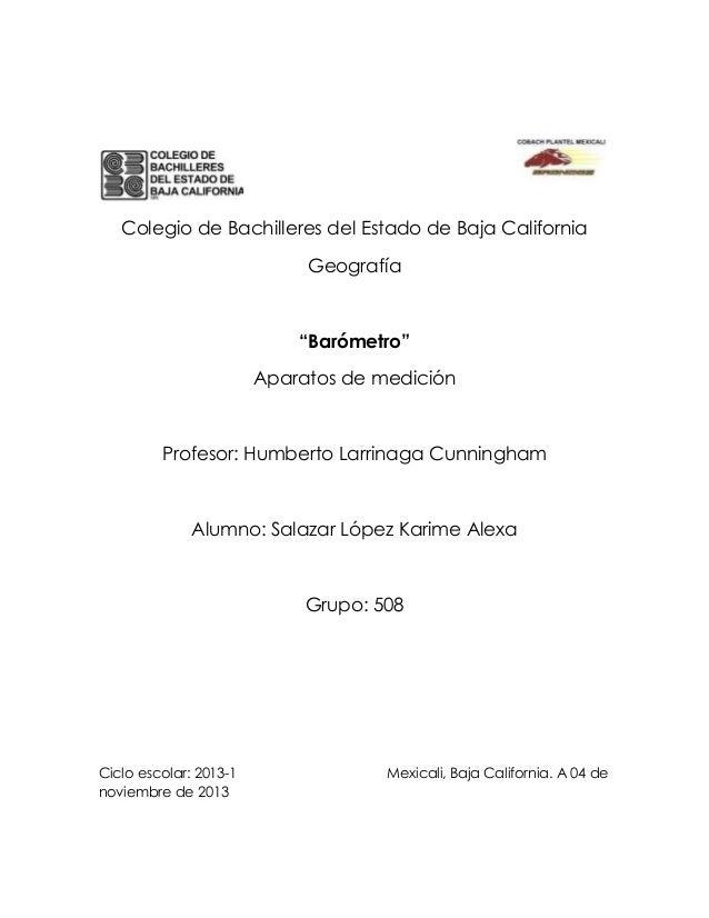 """Colegio de Bachilleres del Estado de Baja California Geografía  """"Barómetro"""" Aparatos de medición  Profesor: Humberto Larri..."""