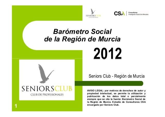 Barómetro Social    de la Región de Murcia                     2012                 Seniors Club - Región de Murcia       ...