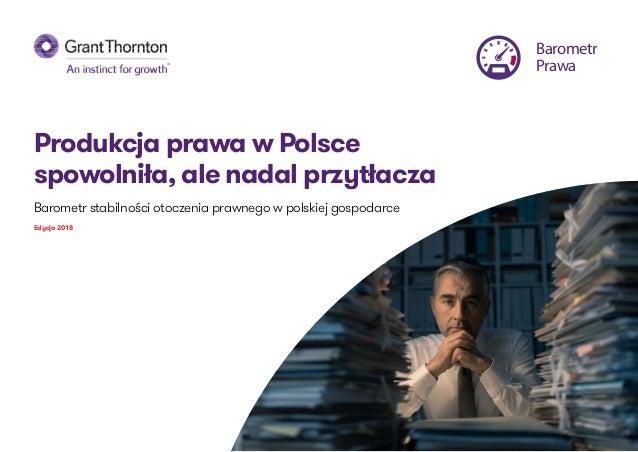 Produkcja prawa w Polsce spowolniła, ale nadal przytłacza Barometr stabilności otoczenia prawnego w polskiej gospodarce Ed...