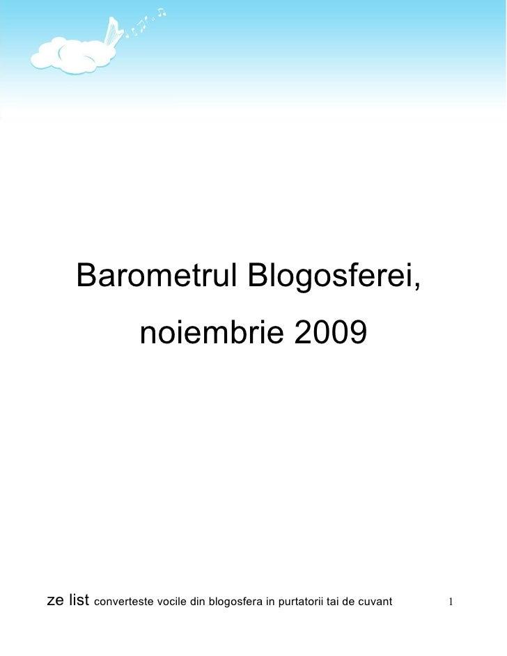 Barometrul Blogosferei,                   noiembrie 2009     ze list converteste vocile din blogosfera in purtatorii tai d...