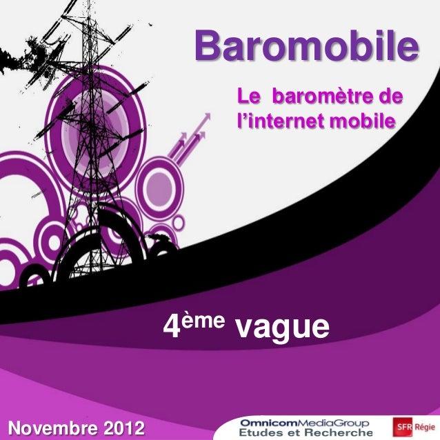Baromobile                    Le baromètre de                    l'internet mobile                4ème vagueNovembre 2012